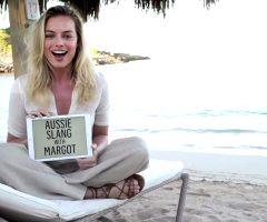 Margot Robbie – Aussie Slang