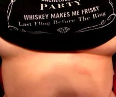Whiskey Makes Her Frisky