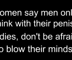 women say man only think with their penis ladies